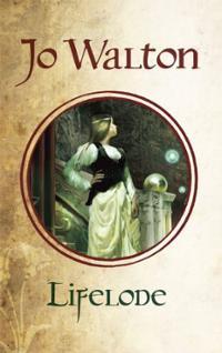 Lifelode | Jo Walton -- Science Fiction and Fantasy Author