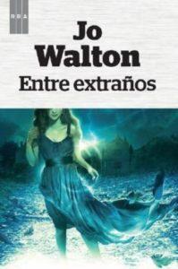 04/09/2012 'Entre Extraños', De Jo Walton. La obra 'Entre extraños', de Jo Walton, ha sido distinguida con el Premio Hugo a la Mejor Novela de literatura fantástica, según ha informado la editorial RBA. POLITICA BARCELONA CULTURA CATALUÑA ESPAÑA EUROPA RBA